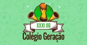 Jogos Internos do Colégio Geração (JIG)